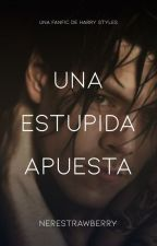 Una estúpida apuesta (Harry Styles & Tu) by nerestrawberry
