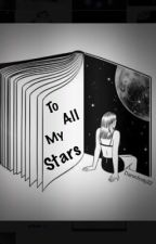 To All My Stars by Daninfinity22
