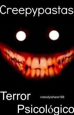 Creepypastas | Terror Psicológico.