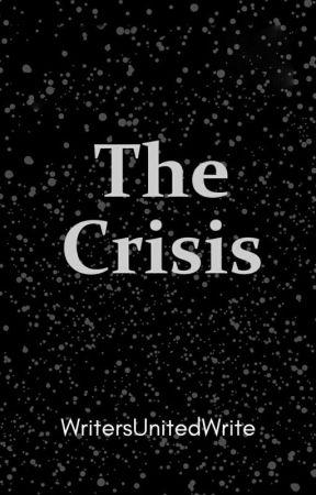 The Crisis by WritersUnitedWrite