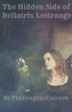 The Hidden Side of Bellatrix- A Bellamione Fanfiction by TheUnicornsDragon