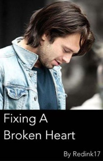 Fixing A Broken Heart [Sebastian Stan X Reader]