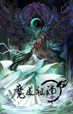 Grandmaster of Demonic Cultivation by tohsaka_rin_h