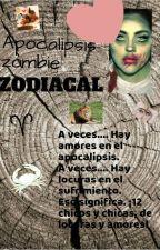 Apocalipsis zombie zodiacal [Wattys2019] by Nachy725