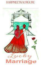 Lucky  Marriage  ✔ by HarpreetkaurGuru