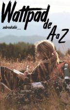 Wattpad de A à Z (conseils d'écriture) by Hereaby