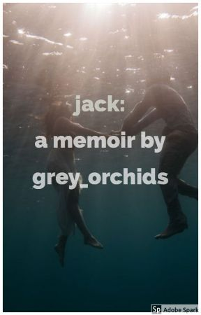 Jack: a memoir by Grey_Orchids