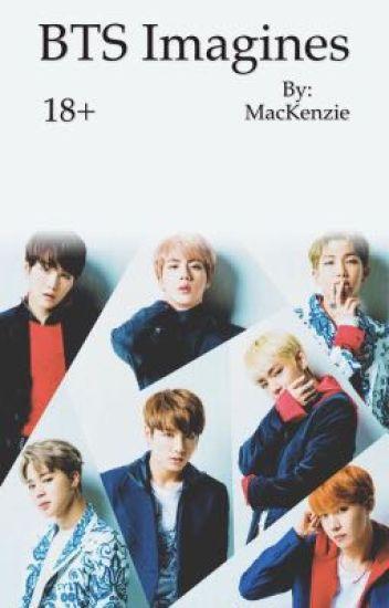 BTS Imagines (18+) - On mental break - Wattpad