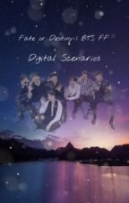 Fate Or Destiny | BTS FF | DIGITAL SCENARIOS by xX_Dreamer2742_Xx