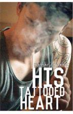 His Tattooed Heart (Deleting Soon) by sanskrutixoxo