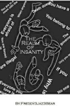 The Realm of Insanity by Freddy3Jaz3Bear