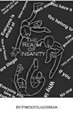 The Realm of Insanity by Freddy3Jaz3Bear