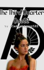 The Third Quarter Quell  by clatoshipper101
