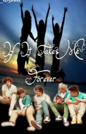 If It Takes Me Forever by _1D5ever