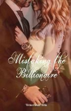 Mistaking the Billionaire by WritersUnitedWrite