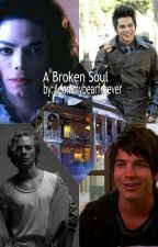 A Broken Soul(On Hold) by adommybearforever
