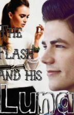 The flash and his Luna (rewriting) by herewerock