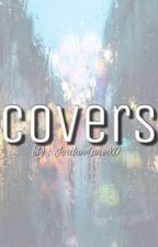 ✨Covers✨{OPEN} by jordanlanexo
