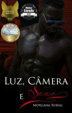 Luz, câmera e sexo by MorganaRubial