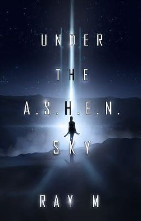 Under the A.S.H.E.N Sky by -rayofsunshine