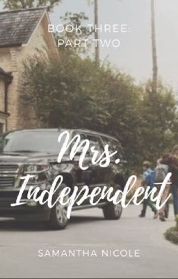 Mrs. Independent: Part Two