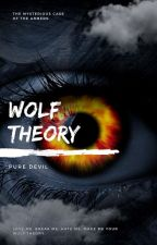 Wolf Theory by Thewimpygirl