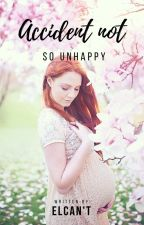 Accident Not So Unhappy by Elwritebooks
