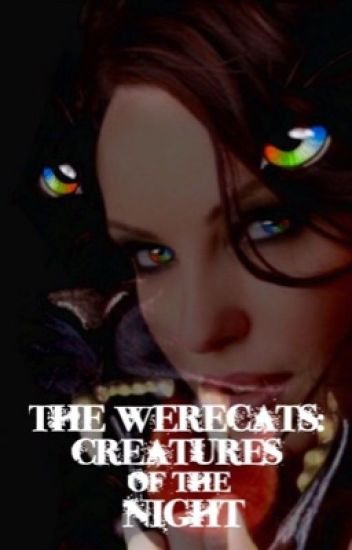 The Werecats: Creatures of the Night (Book One) (Revised)