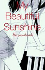 My Beautiful Sunshine by queenbanski