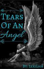 Tears Of An Angel by LexiL4789