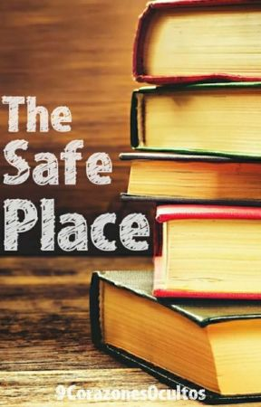 The Safe Place by 9CorazonesOcultos