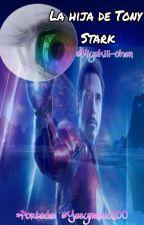 La Hija De Tony Stark by Honniie-Ainsworth
