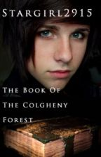 The Book of Colgheny Forest by stargirl2915
