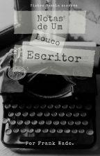 Notas De Um Louco Escritor by francinalldopaullino