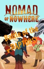 Nomad of Nowhere: Battle of the RAPTORS! by Omega0999