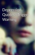 Depression Quotes//Trigger Warning by Liv4dayz18