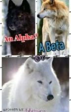 An Alpha & A Beta? by Sunshine_Native