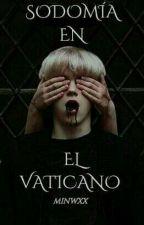 Sodomía en el Vaticano || YM [+18] by minwxx