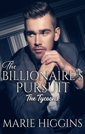 The Billionaire's Pursuit by MarieHiggins