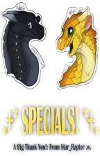 *+• SPECIALS!! •+* by Star_Raptor