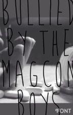 Bullied by The Magcon Boys by jadeshea7