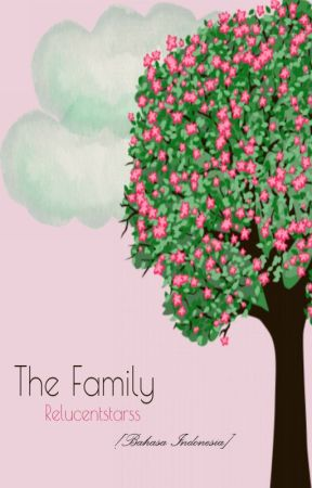 [One-shots] The Family - Terjemahan by relucentstarss