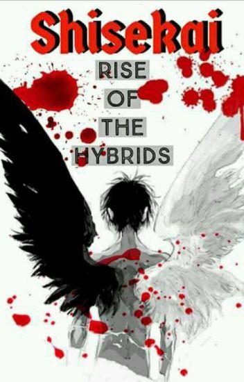 shisekai rise of the hybrids royell albino wattpad