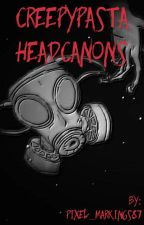 Creepypasta Headcanons by Pixel_Markings87