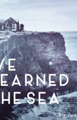 We Learned the Sea [DỊCH] - DRAMIONE