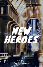 New Heroes by itspabloenrique
