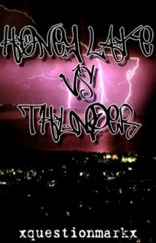 Honey Lake v.s. Thunder by xquestionmarkx
