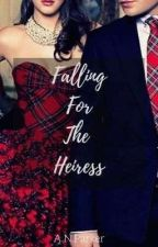 Falling For The Heiress by JAWright1234