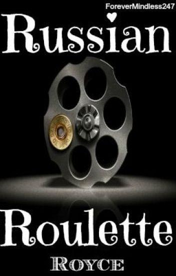 Russian Roulette (Royce)