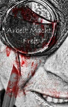 Arbeit Macht Frei by TheHarris217